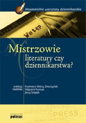 Okładka książki Mistrzowie literatury czy dziennikarstwa?