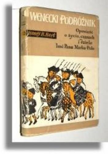Okładka książki WENECKI PODRÓŻNIK Opowieść o życiu, czasach i dziele Imć Pana Marka Polo