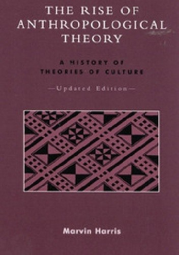 Okładka książki The Rise of Anthropological Theory: A History of Theories of Culture