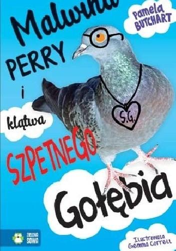 Okładka książki Malwina Perry i klątwa Szpetnego Gołębia