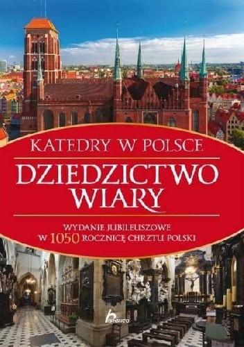 Okładka książki Dziedzictwo wiary. Katedry w Polsce