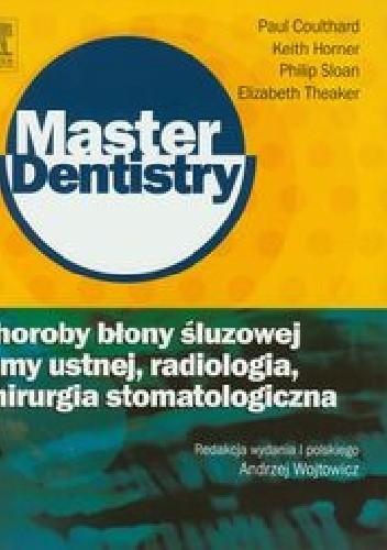 Okładka książki Choroby błony śluzowej jamy ustnej, radiologia, chirurgia stomatologiczna