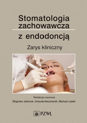 Okładka książki Stomatologia zachowawcza z endodoncją. Zarys kliniczny. Wydanie 4