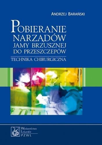 Okładka książki Pobieranie narządów jamy brzusznej do przeszczepów. Technika chirurgiczna