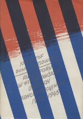 Okładka książki Ruch oporu w hitlerowskich obozach koncentracyjnych 1933-1945