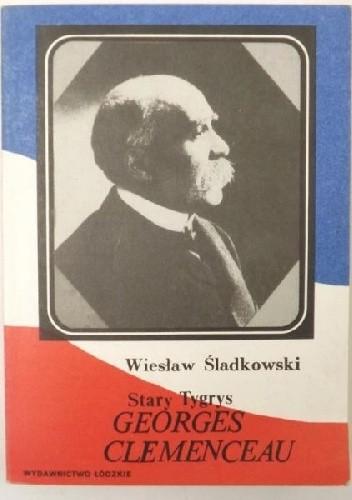 Okładka książki Stary Tygrys Georges Clemenceau