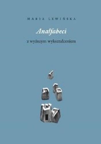 Okładka książki Analfabeci z wyższym wykształceniem