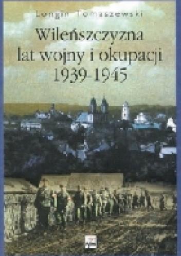 Okładka książki Wileńszczyzna lat wojny i okupacji 1939-1945