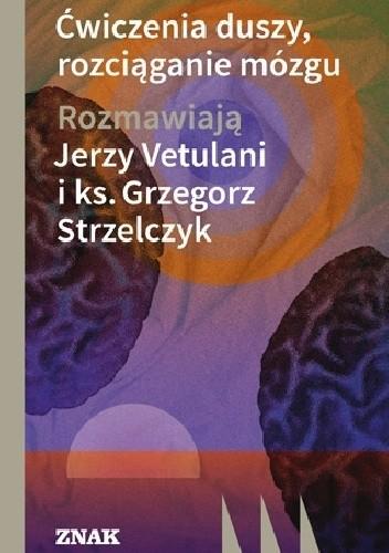 Okładka książki Ćwiczenia duszy, rozciąganie mózgu