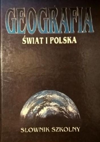 Okładka książki Geografia. Świat i Polska