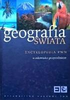 Geografia świata. Encyklopedia PWN. Środowisko przyrodnicze