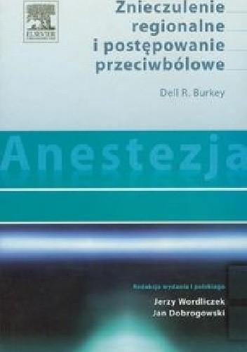 Okładka książki Anestezja. Znieczulenie regionalne i postępowanie przeciwbólowe