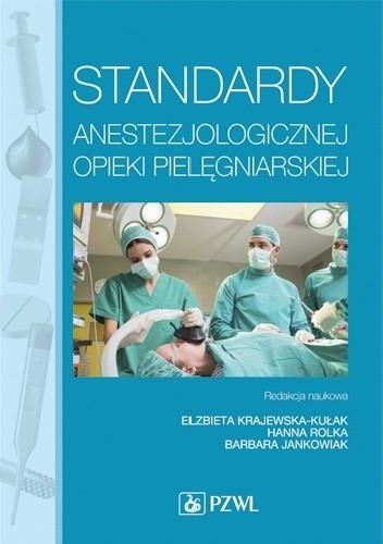 Okładka książki Standardy anestezjologicznej opieki pielęgniarskiej