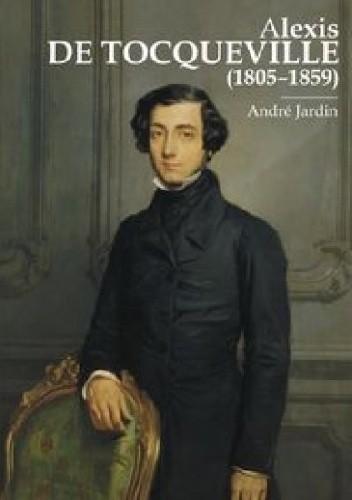Okładka książki Alexis de Tocqueville (1805-1859)