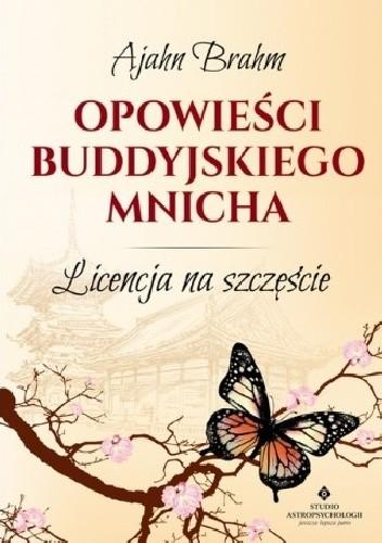 Okładka książki Opowieści Buddyjskiego Mnicha. Licencja na szczęście.