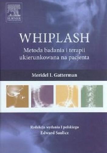 Okładka książki WHIPLASH Metoda badania i terapii ukierunkowana na pacjenta