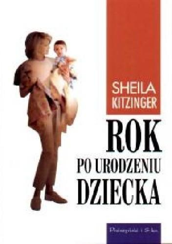 Okładka książki Rok po urodzeniu dziecka: Przeżycia pierwszego roku macierzyństwa