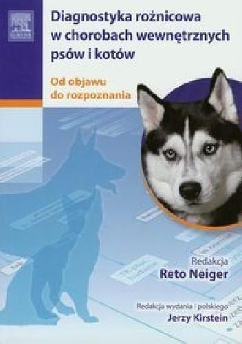 Okładka książki Diagnostyka różnicowa w chorobach wewnętrznych psów i kotów