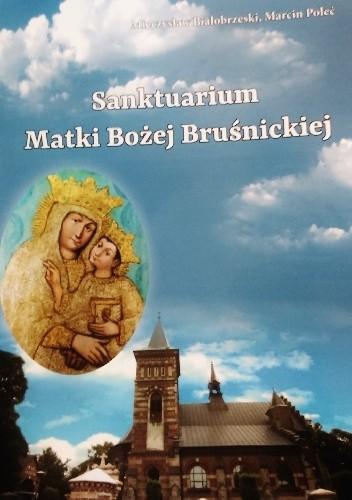 Okładka książki Sanktuarium Matki Bożej Bruśnickiej