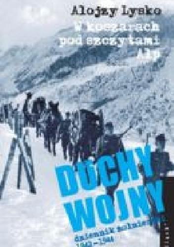 Okładka książki Duchy Wojny : W Koszarach Pod Szczytami Alp