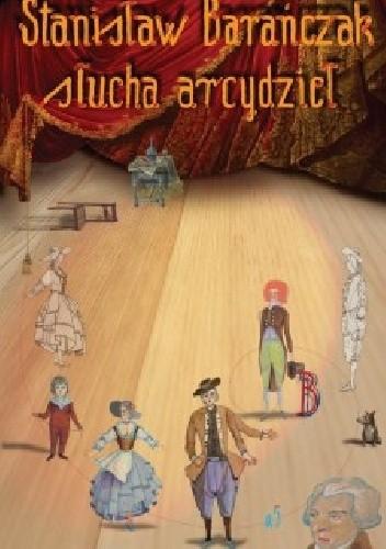 Okładka książki Stanisław Barańczak słucha arcydzieł