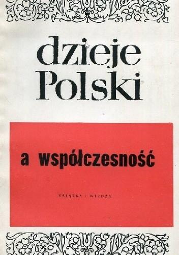 Okładka książki Dzieje Polski a współczesność