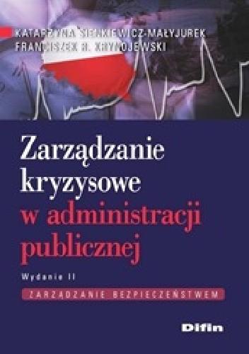 Okładka książki Zarządzanie kryzysowe w administracji publicznej. Wydanie 2