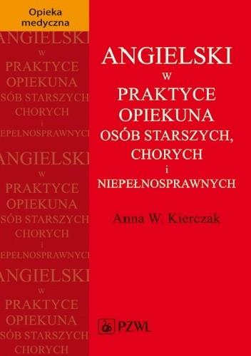 Okładka książki Angielski w praktyce opiekuna osób starszych, chorych i niepełnosprawnych
