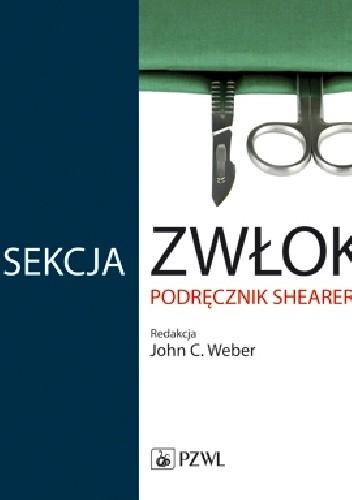 Okładka książki Sekcja zwłok. Podręcznik Shearera