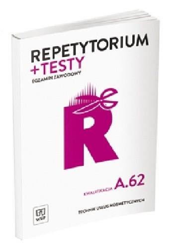 Okładka książki Repetytorium + testy Egzamin zawodowy Technik usług kosmetycznych Kwalifikacja A.62