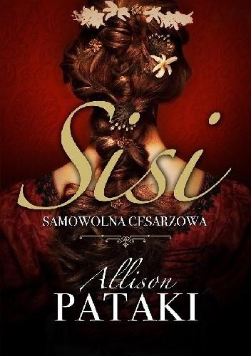 Okładka książki Sisi. Samowolna cesarzowa