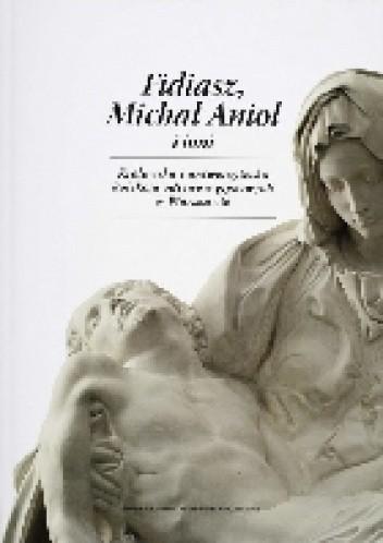 Okładka książki Fidiasz, Michał Anioł i inni