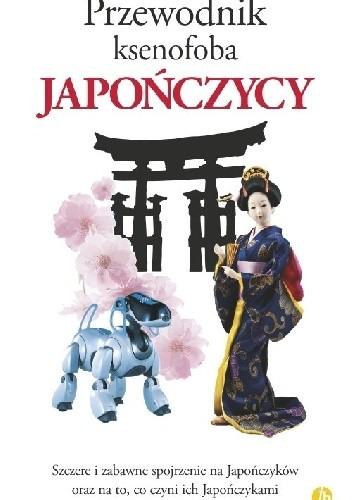 Okładka książki Przewodnik ksenofoba. Japończycy