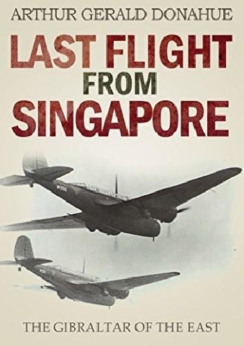 Okładka książki Last flight from Singapore
