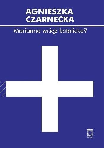Okładka książki Marianna wciąż katolicka?