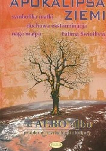Okładka książki Albo albo Apokalipsa Ziemi