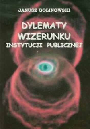 Okładka książki Dylematy wizerunku instytucji publicznej