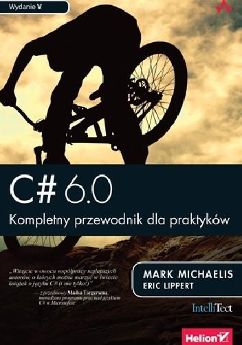 Okładka książki C# 6.0. Kompletny przewodnik dla praktyków.