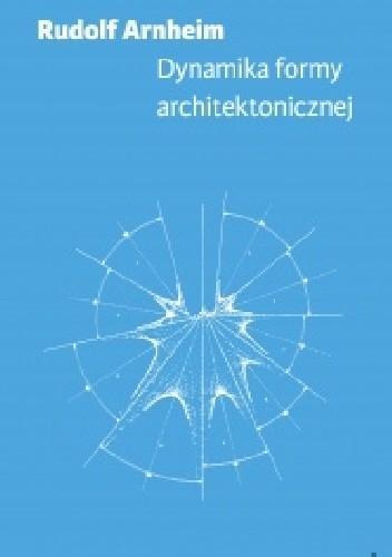 Okładka książki Dynamika formy architektonicznej