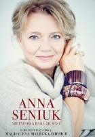 Anna Seniuk. Nietypowa baba ze mnie