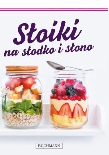 Okładka książki Słoiki na słodko i słono
