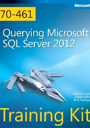 Okładka książki Training Kit (Exam 70-461) Querying Microsoft SQL Server 2012 (MCSA)