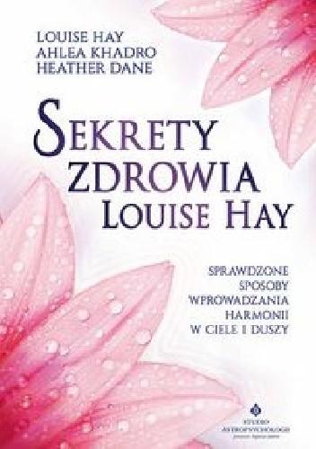 Okładka książki Sekrety zdrowia Louise Hay