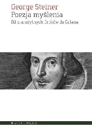 Okładka książki Poezja myślenia. Od starożytnych Greków do Celana