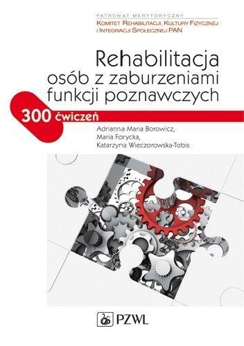 Okładka książki Rehabilitacja osób z zaburzeniami funkcji poznawczych
