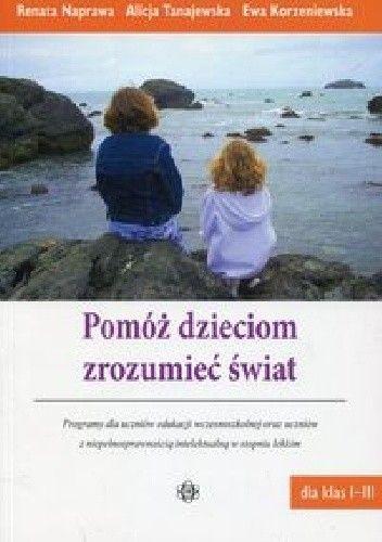 Okładka książki Pomóż dzieciom zrozumieć świat Dla klas I-III
