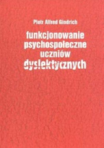 Okładka książki Funkcjonowanie psychospołeczne uczniów dyslektycznych