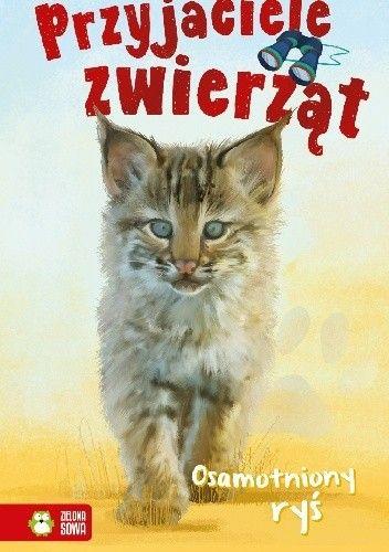 Okładka książki Osamotniony Ryś. Przyjaciele zwierząt