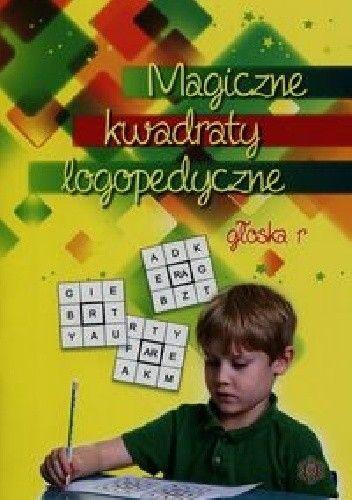 Okładka książki Magiczne kwadraty logopedyczne głoska r