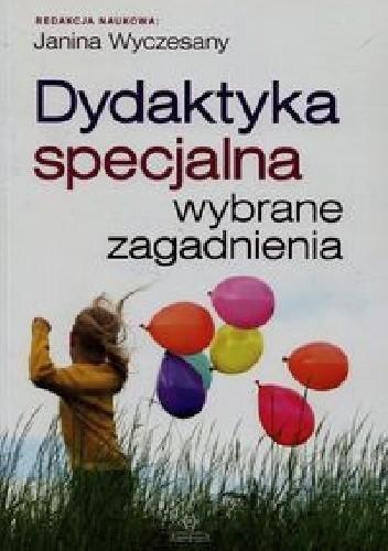 Okładka książki Dydaktyka specjalna. Wybrane zagadnienia